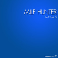 Milf Hunter - Maximus