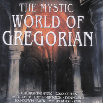 Capella Gregorian & St. Patrick Boys - The Mystic World of Gregorian