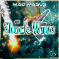 Mad Magus - Shock Wave the Remixes
