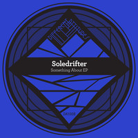 Soledrifter - Something About EP