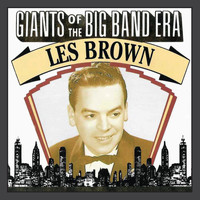 Les Brown - Giants Of The Big Band Era