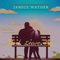 Janice Watson - Don't Leave Me - Single
