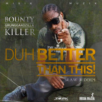 Bounty Killer - Duh Better Than This - Single