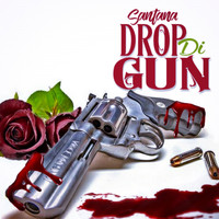 Santana - Drop Di Gun - Single