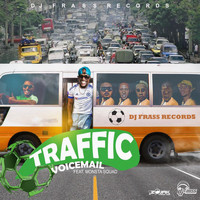 Voicemail - Traffic (Feat Monsta Squad) - Single