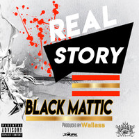 Black Mattic - Real Story - Single