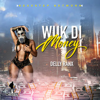 Delly Ranx - Wuk Di Money - Single