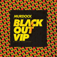 Murdock - Black Out VIP