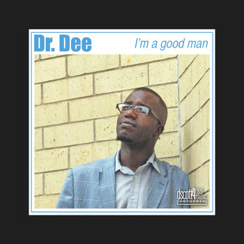 Dr. Dee - I'm a Good Man