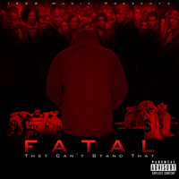 Flip Squad Fatal - They Can't Stand That (Explicit)