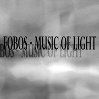 Fobos - Music of Light