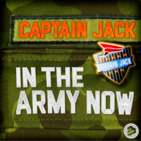 Captain Jack - In the Army Now Radio Edit