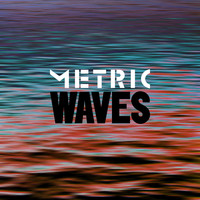 Metric - Waves