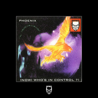 Phoenix - (Now) Who's in Control?!