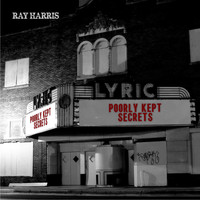 Ray Harris - Poorly Kept Secrets