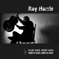 Ray Harris - East End, West End, North End, South End