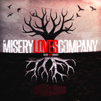 Misery Loves Company - Dead and Buried
