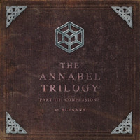 Alesana - The Annabel Trilogy Part III: Confessions