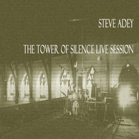 Steve Adey - The Tower of Silence (Live Session)