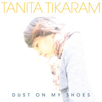 Tanita Tikaram - Dust on My Shoes