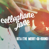 Cellophane Jane - Rita (The Merry​-​Go​-​Round)