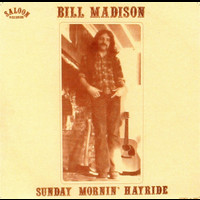 Bill Madison - Sunday Mornin' Hayride