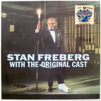 Stan Freberg - With the Original Cast