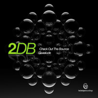 2DB - Check out the Bounce / Quaalude