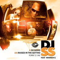 DJ SS - So Good / Raised in the Ghetto
