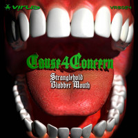 Cause 4 Concern - Stranglehold / Blabber Mouth