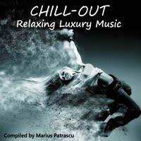 Various Artists - Chill-Out Relaxing Luxury Music (Compiled and Mixed by Marius Patrascu)