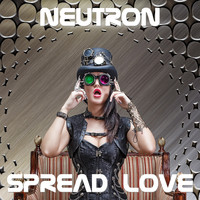 Neutron - Spread Love