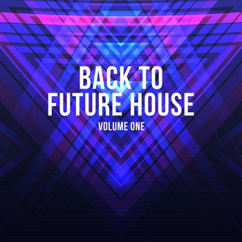 Various Artists - Back to Future House, Vol. 1