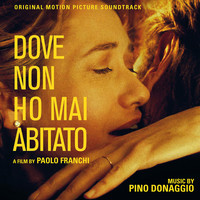 Pino Donaggio - Dove non ho mai abitato (Original Motion Picture Soundtrack)