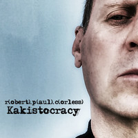 Robert Paul Corless - Kakistocracy
