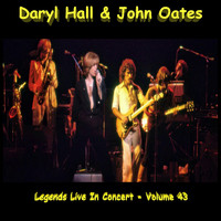 Daryl Hall & John Oates - Legends Live In Concert, Volume 43