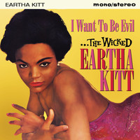 Eartha Kitt - I Want to Be Evil: The Wicked Eartha Kitt