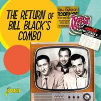 Bill Black's Combo - The Return of Bill Black's Combo
