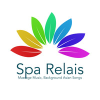 Spa Music & Wellness - Spa Relais - Massage Music, Background Asian Songs for Sauna, Pools, Yoga & Meditation