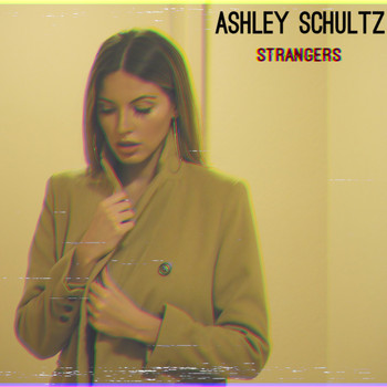 Ashley Schultz - Strangers