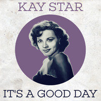 Kay Starr - It's a Good Day