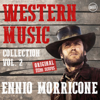 Ennio Morricone - Western Music Collection Vol. 2 - Ennio Morricone (Original Film Scores) (Remastered)