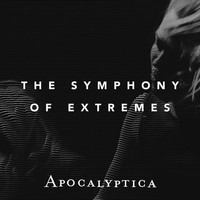 Apocalyptica - The Symphony of Extremes