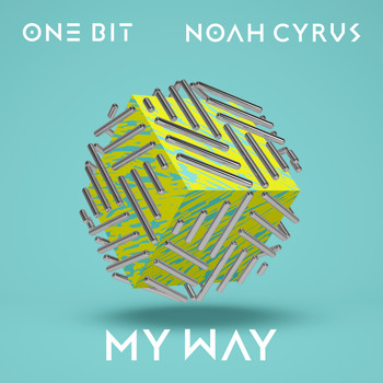 One Bit x Noah Cyrus - My Way