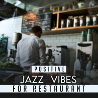 Restaurant Music - Positive Jazz Vibes for Restaurant