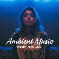 Body and Soul Music Zone - Ambient Music for Relax