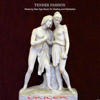 Origen - Tender Passion. Relaxing New Age Music for Healing and Meditation