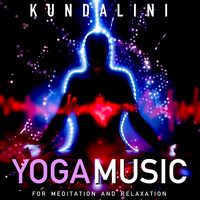 Kundalini - Yoga Music for Meditation and Relaxation