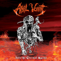 Anal Vomit - Into the Eternal Agony