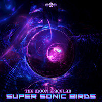 Supersonic Birds - The Moon Spacelab